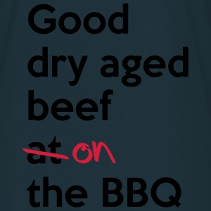 Good dry aged beef on the BBQ Schürzen - Männer T-Shirt