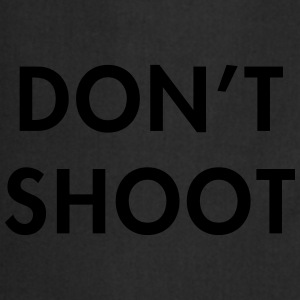Don't shoot T-Shirts - Cooking Apron