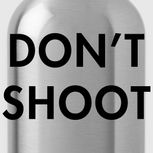 Don't shoot T-Shirts - Water Bottle