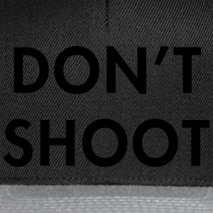 Don't shoot T-Shirts - Snapback Cap