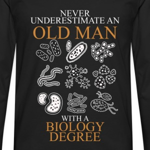 Never Underestimate An Old Man Biology.png T-Shirts - Men's Premium Longsleeve Shirt