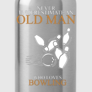 Never Underestimate An Old Man Bowling.png T-Shirts - Water Bottle