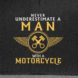 UNDERESTIMATE NEVER A MAN AND HIS MOTORCYCLE. T-Shirts - Snapback Cap