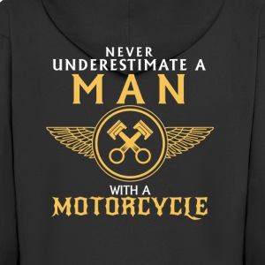 UNDERESTIMATE NEVER A MAN AND HIS MOTORCYCLE. T-Shirts - Men's Premium Hooded Jacket