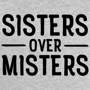 Sisters Before Misters Tee shirts - Sweat-shirt Homme Stanley & Stella