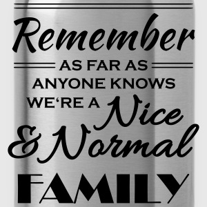 Remember we're a nice and normal family T-shirts - Vattenflaska