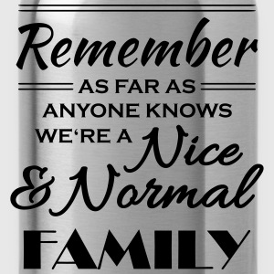 Remember we're a nice and normal family T-shirts - Drinkfles