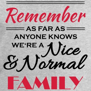 Remember we're a nice and normal family T-shirts - Sweatshirt herr från Stanley & Stella