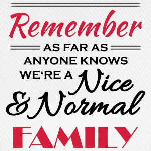 Remember we're a nice and normal family T-shirts - Basebollkeps