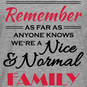 Remember we're a nice and normal family T-skjorter - Premium langermet T-skjorte for menn