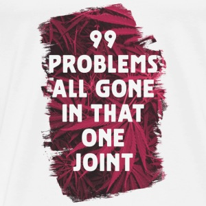 99 problems all gone in that one joint Sportbekleidung - Männer Premium T-Shirt