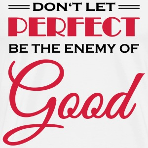Don't let perfect be the enemy of good Long sleeve shirts - Men's Premium T-Shirt