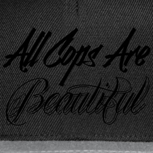 All Cops are Beautiful Pullover & Hoodies - Snapback Cap