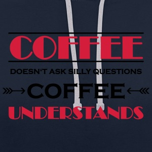 Coffee doesn't ask silly questions Sports wear - Contrast Colour Hoodie