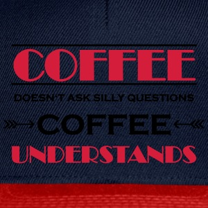 Coffee doesn't ask silly questions Sports wear - Snapback Cap