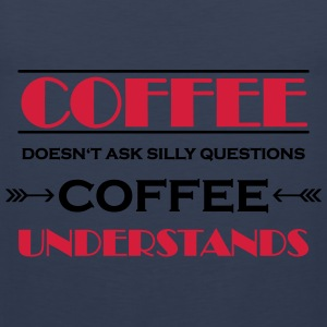 Coffee doesn't ask silly questions Sports wear - Men's Premium Tank Top