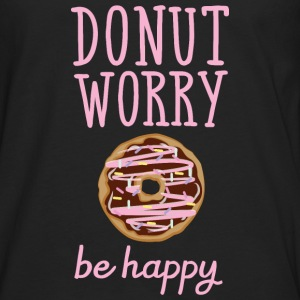 Donut Worry - Be Happy T-Shirts - Men's Premium Longsleeve Shirt