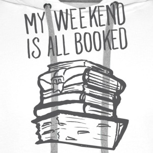 My Weekend Is All Booked T-Shirts - Männer Premium Hoodie