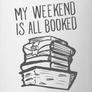 My Weekend Is All Booked T-Shirts - Tasse