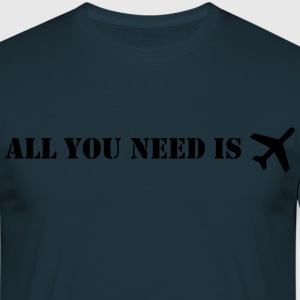 all you need flugzeug Pullover & Hoodies - Männer T-Shirt