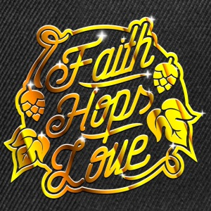 Faith, Hops, Love - Snapback Cap