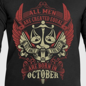 All Men Are Created Equal But Only The Best Are B T-Shirts - Men's Sweatshirt by Stanley & Stella