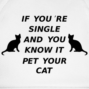 If You're Single And You Know It Pet Your Cat Långärmade T-shirts - Basebollkeps