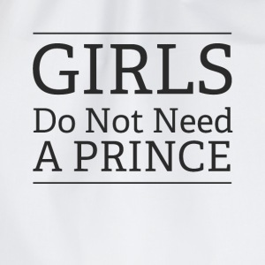 Girls Do Not Need a Prince - Drawstring Bag