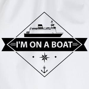 I'M On A Boat T-Shirts - Drawstring Bag