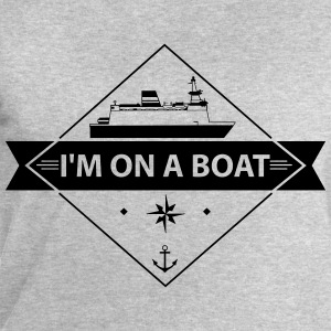 I'M On A Boat T-Shirts - Men's Sweatshirt by Stanley & Stella