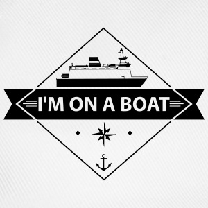 I'M On A Boat T-Shirts - Baseball Cap