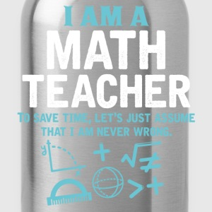 I Am A Math Teacher T-Shirts - Water Bottle