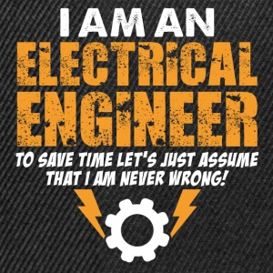 I Am An Electrical Engineer T-Shirts - Snapback Cap