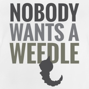 Nobody Wants a Weedle - Baby T-Shirt