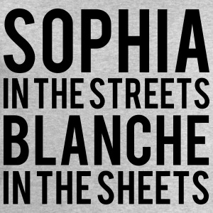 SOPHIA In The STREETS BLANCHE In The Sheets  T-Shirts - Men's Sweatshirt by Stanley & Stella