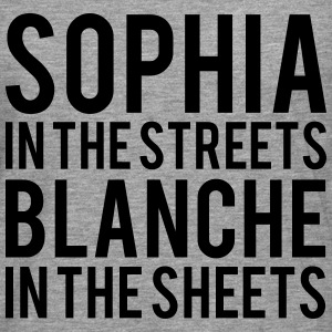 SOPHIA In The STREETS BLANCHE In The Sheets  T-Shirts - Men's Premium Longsleeve Shirt