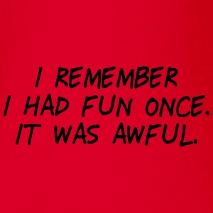 i had fun once - it was awful II T-Shirts - Baby Bio-Kurzarm-Body