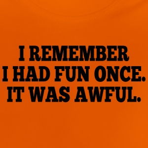 i had fun once - it was awful I Tee shirts - T-shirt Bébé