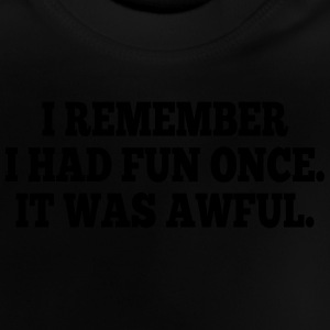 i had fun once - it was awful I Langærmede shirts - Baby T-shirt