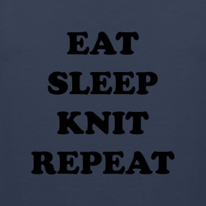 eat sleep knit repeat - Mannen Premium tank top