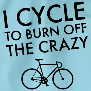 I Cycle To Burn Off The Crazy T-shirts - Gymnastikpåse