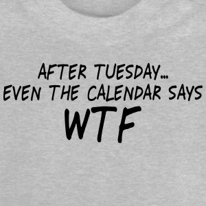 after tuesday wtf II Langærmede shirts - Baby T-shirt