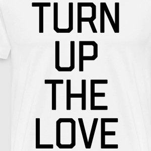 Turn Up The Love Quote  Aprons - Men's Premium T-Shirt