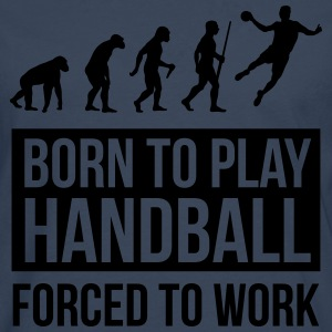 Born to play handball forced to work Hoodies & Sweatshirts - Men's Premium Longsleeve Shirt