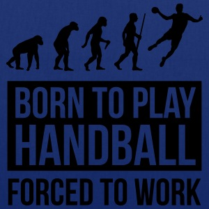 Born to play handball forced to work T-Shirts - Tote Bag