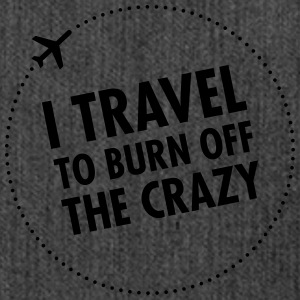 I Travel To Burn Off The Crazy Tee shirts - Sac bandoulière 100 % recyclé