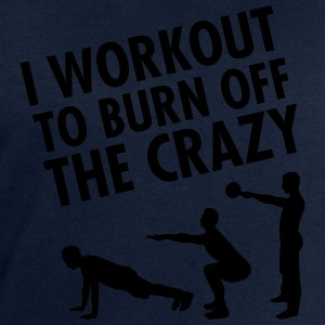 I Workout To Burn Off The Crazy T-skjorter - Sweatshirts for menn fra Stanley & Stella