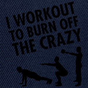 I Workout To Burn Off The Crazy Koszulki - Czapka typu snapback