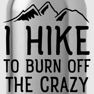 I Hike To Burn Off The Crazy T-shirts - Vattenflaska