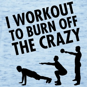 I Workout To Burn Off The Crazy T-paidat - Naisten tankkitoppi Bellalta